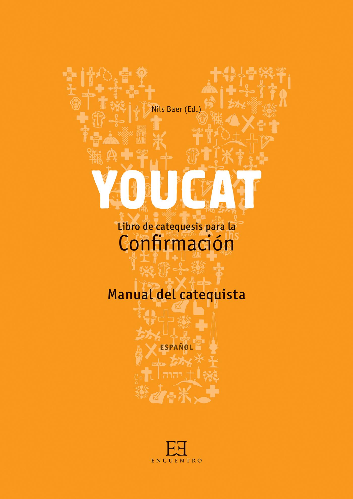 MANUAL DEL CATEQUISTA YOUCAT CONFIRMACIÓN