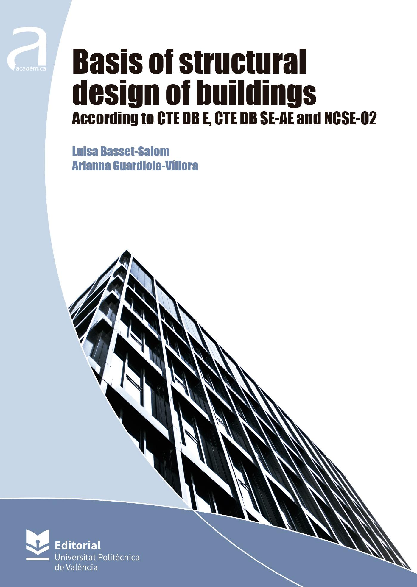 BASIS OF STRUCTURAL DESIGN OF BUILDING. ACCORDING TO CTE DB E,CTE DB SE-AE AND NCSE-02